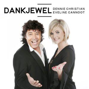 De DANKJEWEL Tour met Eveline Cannoot en Dennie Christian : 2 Topshows in 1!